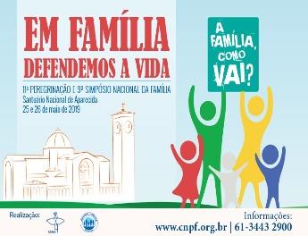 Aparecida recebe 11ª Peregrinação e o 9º Simpósio Nacional da Família